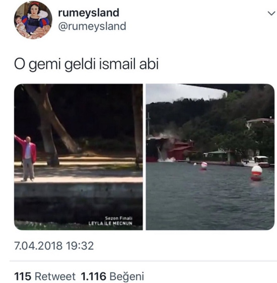 İsmail abi o gemi geldi